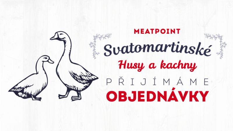 Přijímáme objednávky na svatomartinské husy a kachny